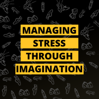 Masterclass: Managing Stress Through Imagination