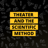 Masterclass: Theater and the Scientific Method