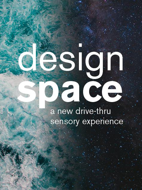 designspace: a new drive-thru sensory experience